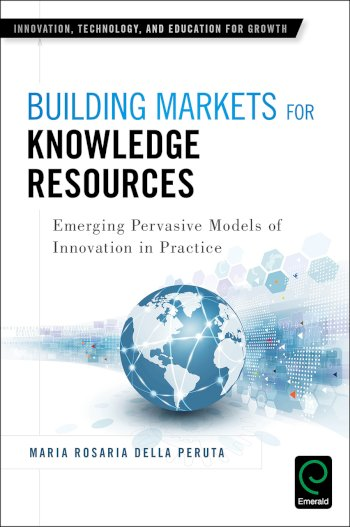 Book cover for Building Markets for Knowledge Resources:  Emerging Pervasive Models of Innovation in Practice a book by Maria Rosaria Della Peruta