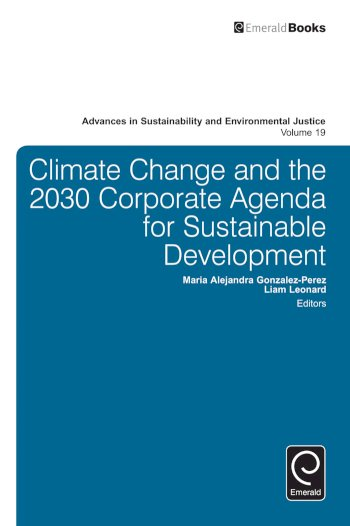 Book cover for Climate Change and the 2030 Corporate Agenda for Sustainable Development a book by Maria Alejandra GonzalezPerez, Liam  Leonard