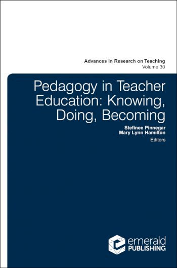 Book cover for Pedagogy in Teacher Education:  Knowing, Doing, Becoming a book by Stefinee E. Pinnegar, Mary Lynn Hamilton