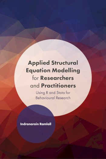 Book cover for Applied Structural Equation Modelling for Researchers and Practitioners:  Using R and Stata for Behavioural Research a book by Indranarain  Ramlall