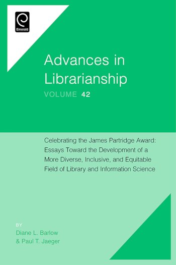 Book cover for Celebrating the James Partridge Award:  Essays Toward the Development of a More Diverse, Inclusive, and Equitable Field of Library and Information Science a book by Diane L. Barlow, Paul T. Jaeger