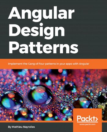 Book cover for Angular Design Patterns:  Implement the Gang of Four patterns in your apps with Angular a book by Mathieu  Nayrolles
