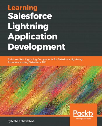 Book cover for Learning Salesforce Lightning Application Development:  Build and test Lightning Components for Salesforce Lightning Experience using Salesforce DX a book by Mohith  Shrivastava