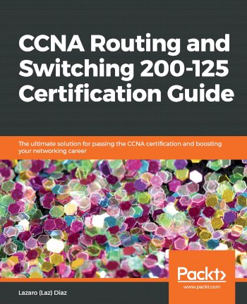 Book cover for CCNA Routing and Switching 200-125 Certification Guide:  The ultimate solution for passing the CCNA certification and boosting your networking career a book by Lazaro Laz Diaz