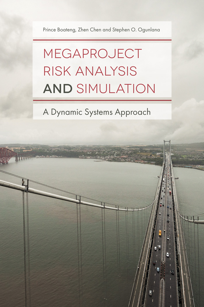 Book cover for Megaproject Risk Analysis and Simulation:  A Dynamic Systems Approach a book by Prince  Boateng, Zhen  Chen, Stephen O. Ogunlana