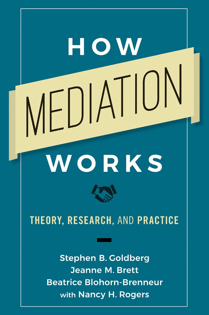Book cover for How Mediation Works:  Theory, Research, and Practice a book by Stephen B. Goldberg, Jeanne M. Brett, Beatrice  Blohorn-Brenneur, Professor Nancy H. Rogers