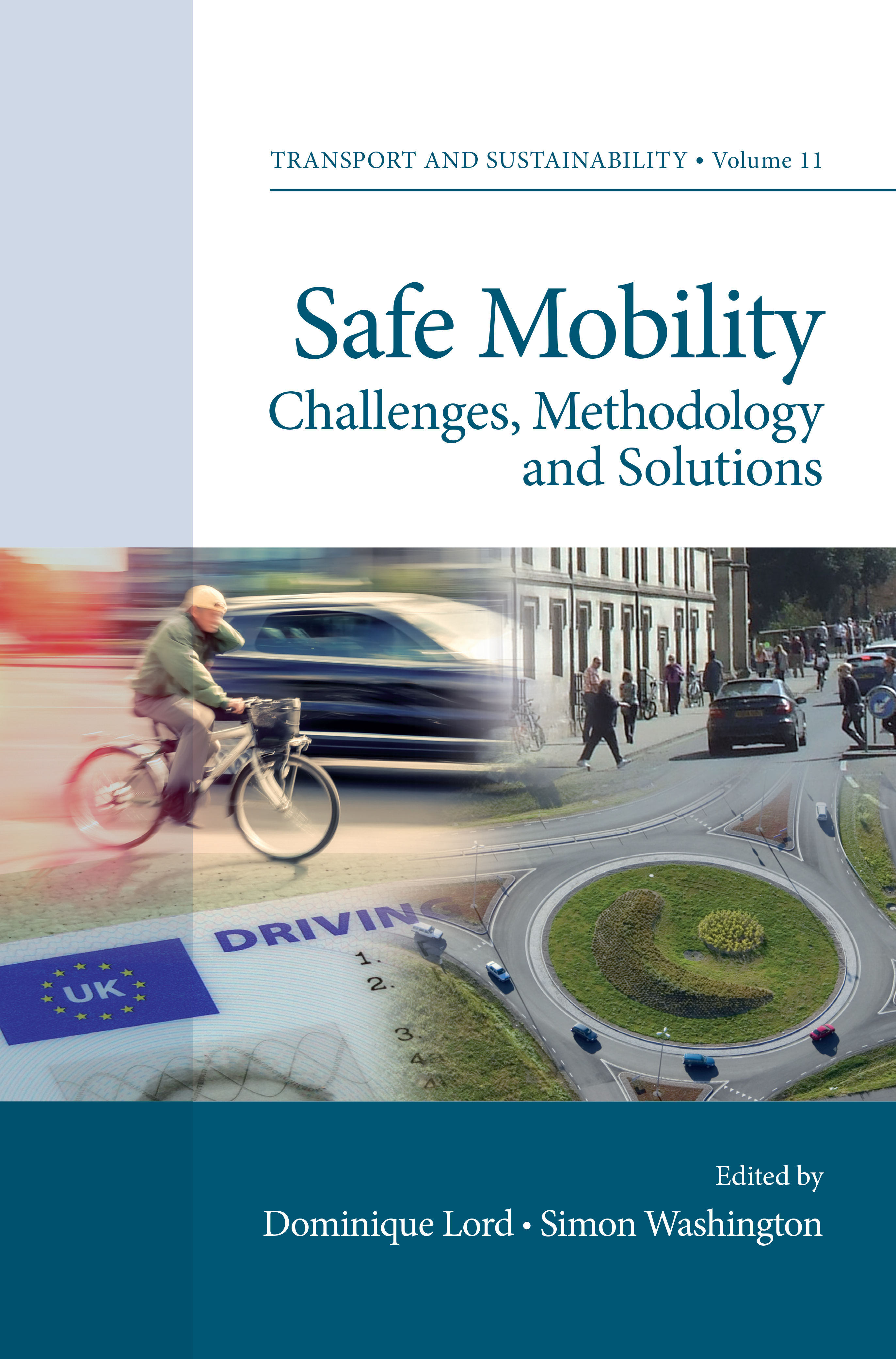 Book cover for Safe Mobility:  Challenges, Methodology and Solutions a book by Dominique  Lord, Simon  Washington