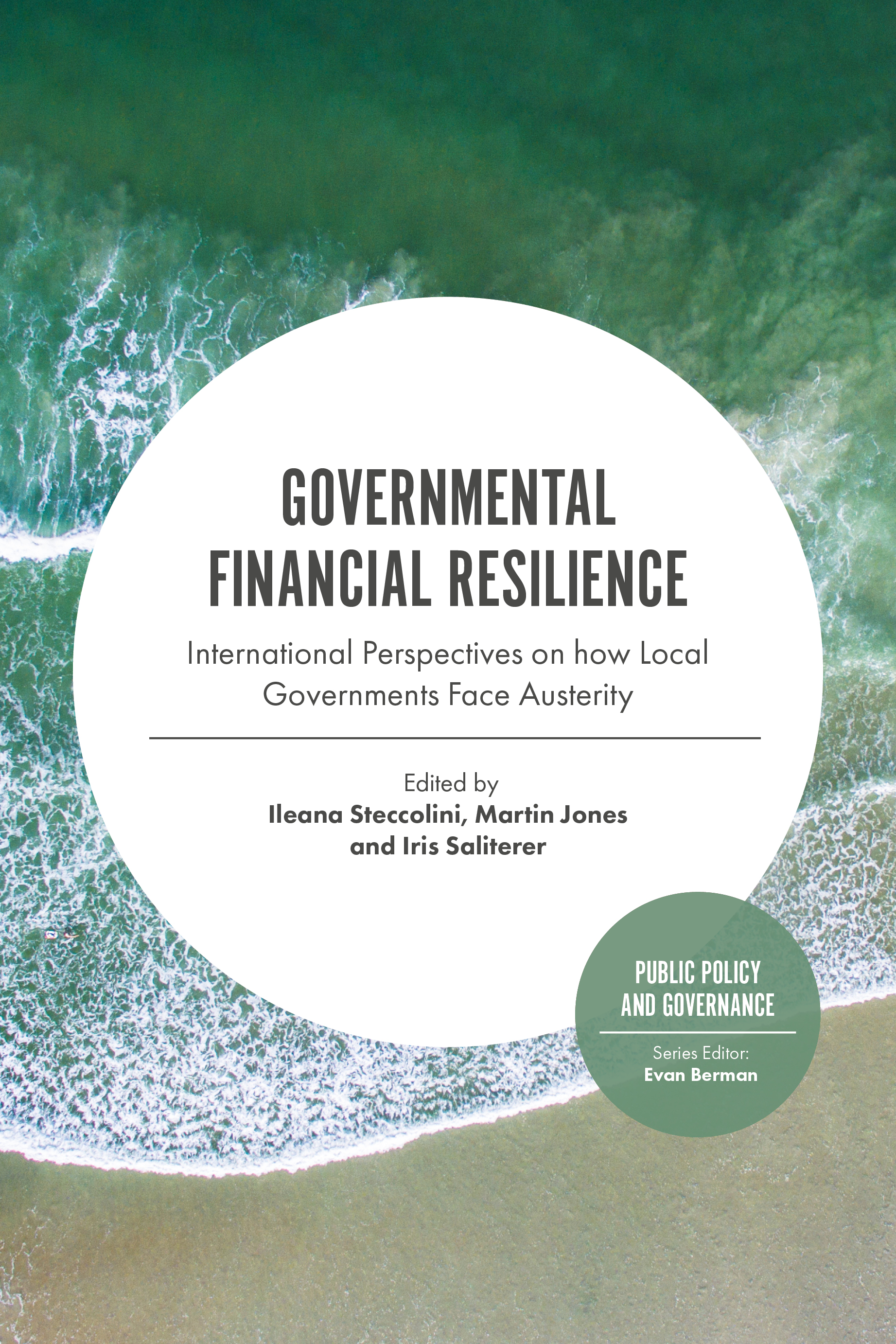 Book cover for Governmental Financial Resilience:  International Perspectives on How Local Governments Face Austerity a book by Ileana  Steccolini, Martin David Singh Jones, Iris  Saliterer