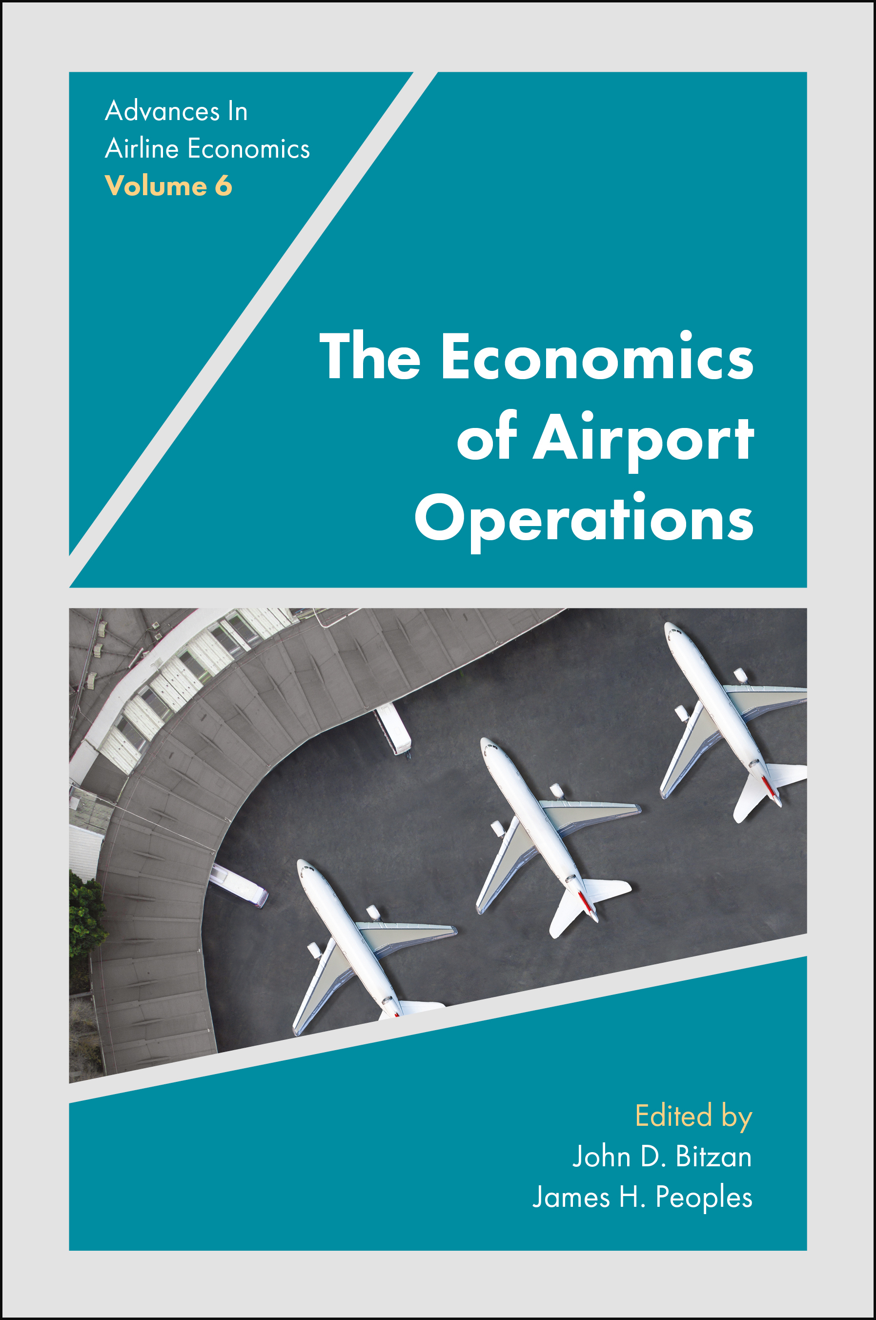 Book cover for The Economics of Airport Operations a book by James  Peoples, John  Bitzan