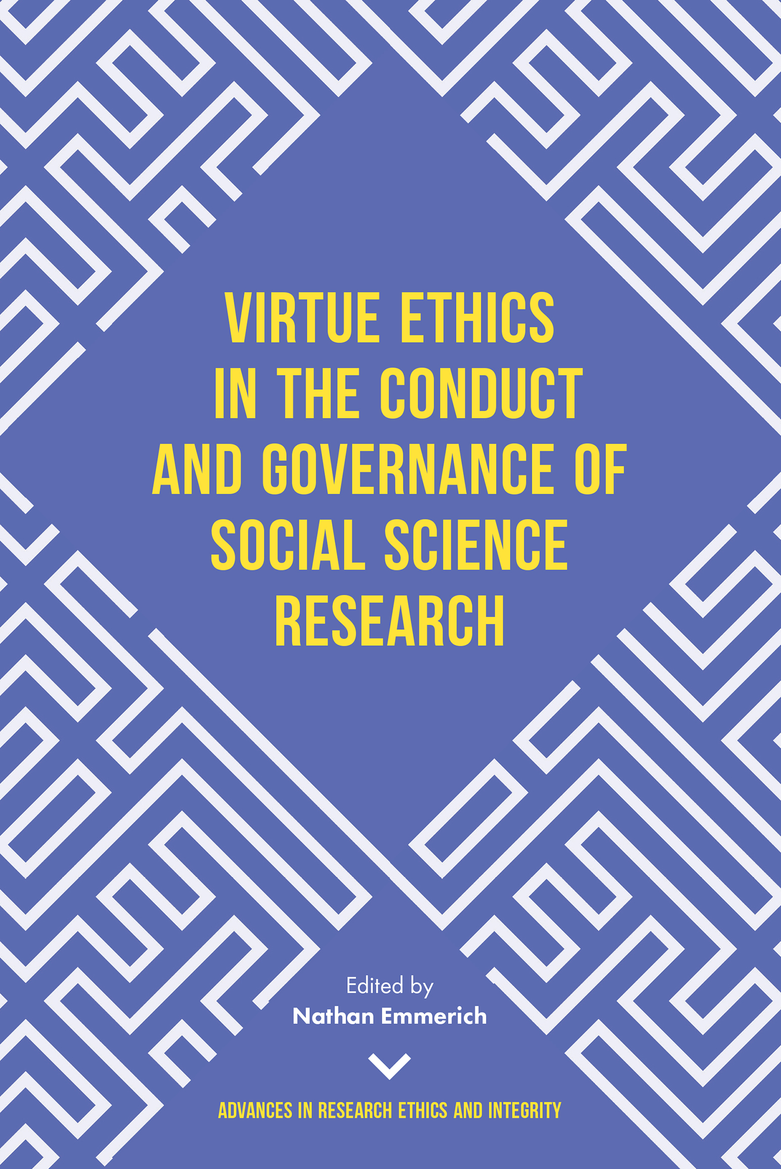 Book cover for Virtue Ethics in the Conduct and Governance of Social Science Research a book by Nathan  Emmerich