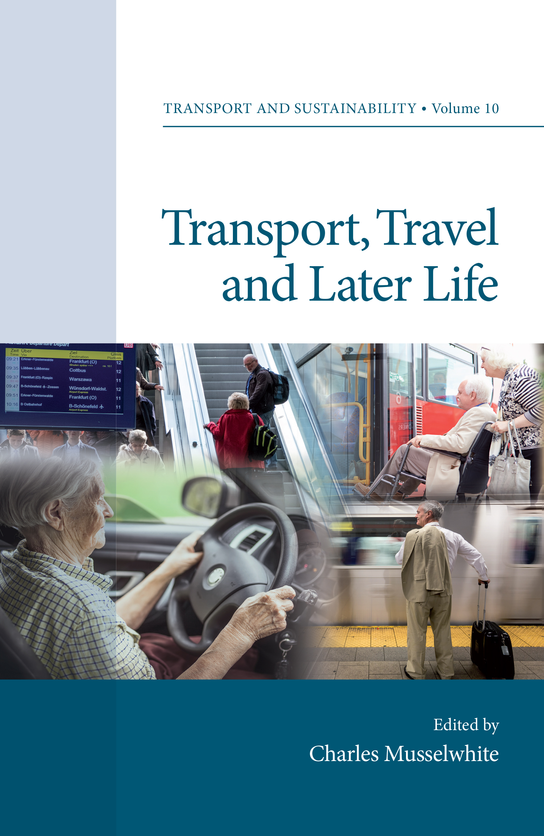 Book cover for Transport, Travel and Later Life a book by Professor Charles  Musselwhite