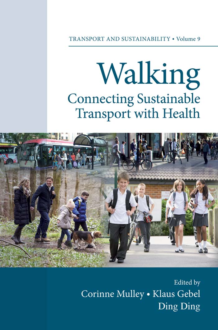 Book cover for Walking:  Connecting Sustainable Transport with Health a book by Corinne  Mulley, Klaus  Gebel, Ding  Ding