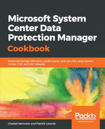 Book cover for Microsoft System Center Data Protection Manager Cookbook:  Maximize storage efficiency, performance, and security using System Center LTSC and SAC releases a book by Charbel  Nemnom, Patrick  Lownds