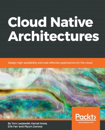 Book cover for Cloud Native Architectures:  Design high-availability and cost-effective applications for the cloud a book by Tom  Laszewski, Kamal  Arora, Erik  Farr, Piyum  Zonooz