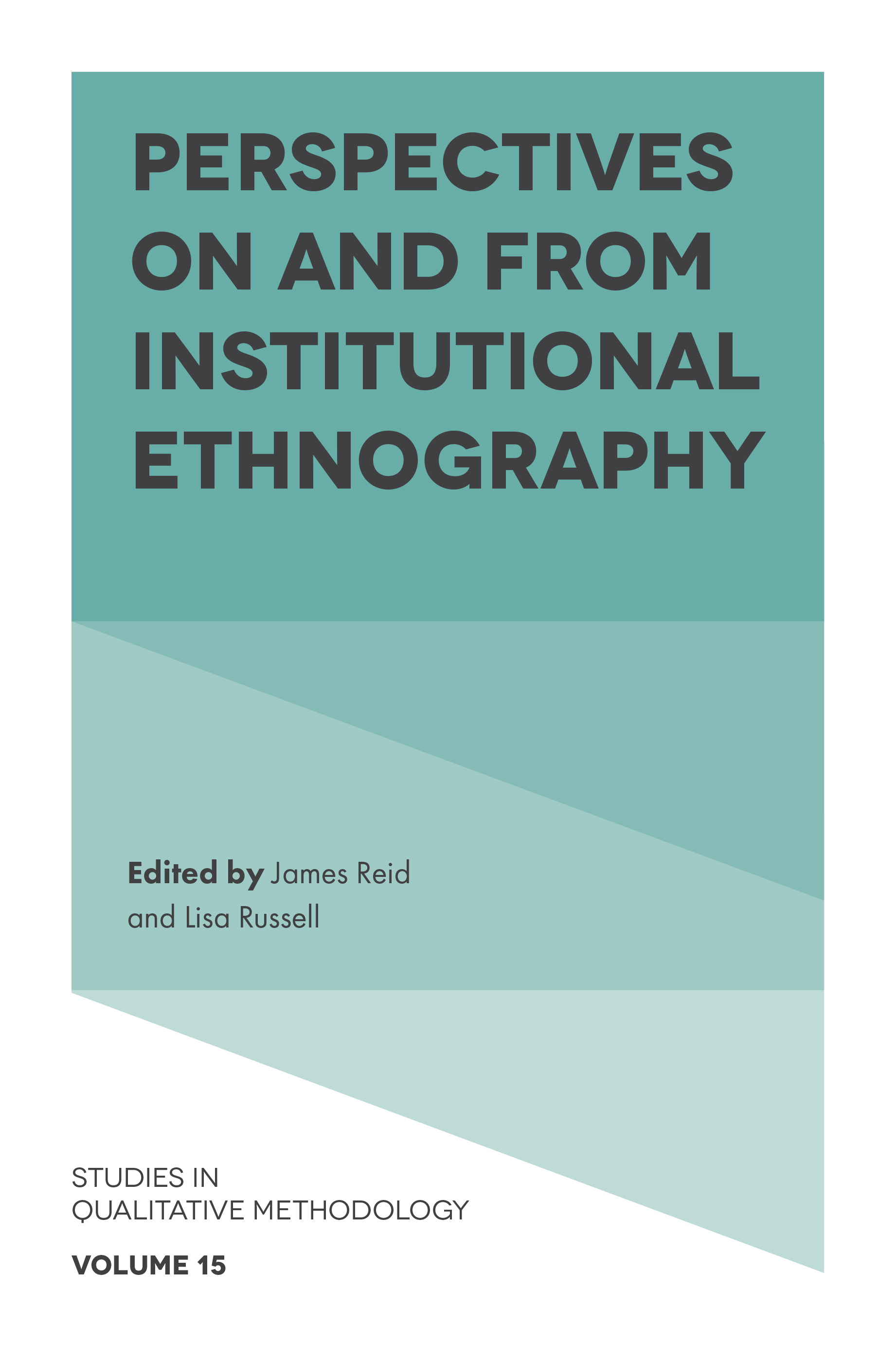 Book cover for Perspectives on and from Institutional Ethnography a book by Dr James  Reid, Dr Lisa  Russell