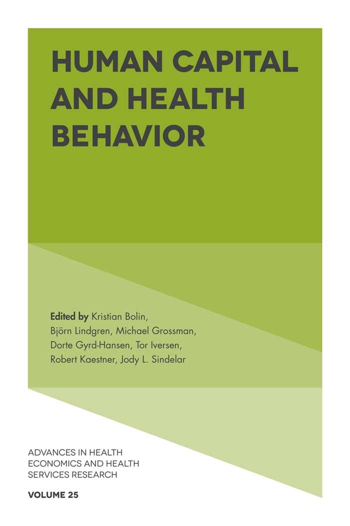 Book cover for Human Capital and Health Behavior a book by Kristian  Bolin, Björn  Lindgren, Michael  Grossman, Dorte  Gyrd-Hansen, Tor  Iversen, Dr Robert  Kaestner, Dr Jody  Sindelar