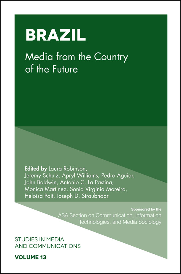 Book cover for Brazil:  Media from the Country of the Future a book by Shelia  Cotten, Laura  Robinson, Laura  Robinson, Jeremy  Schulz, Apryl  Williams