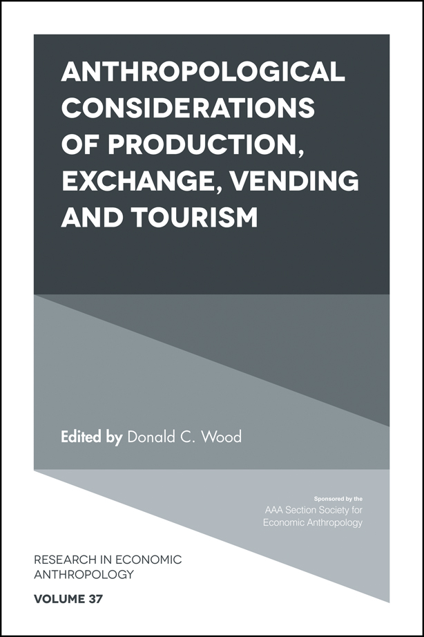 Book cover for Anthropological Considerations of Production, Exchange, Vending and Tourism a book by Donald C. Wood