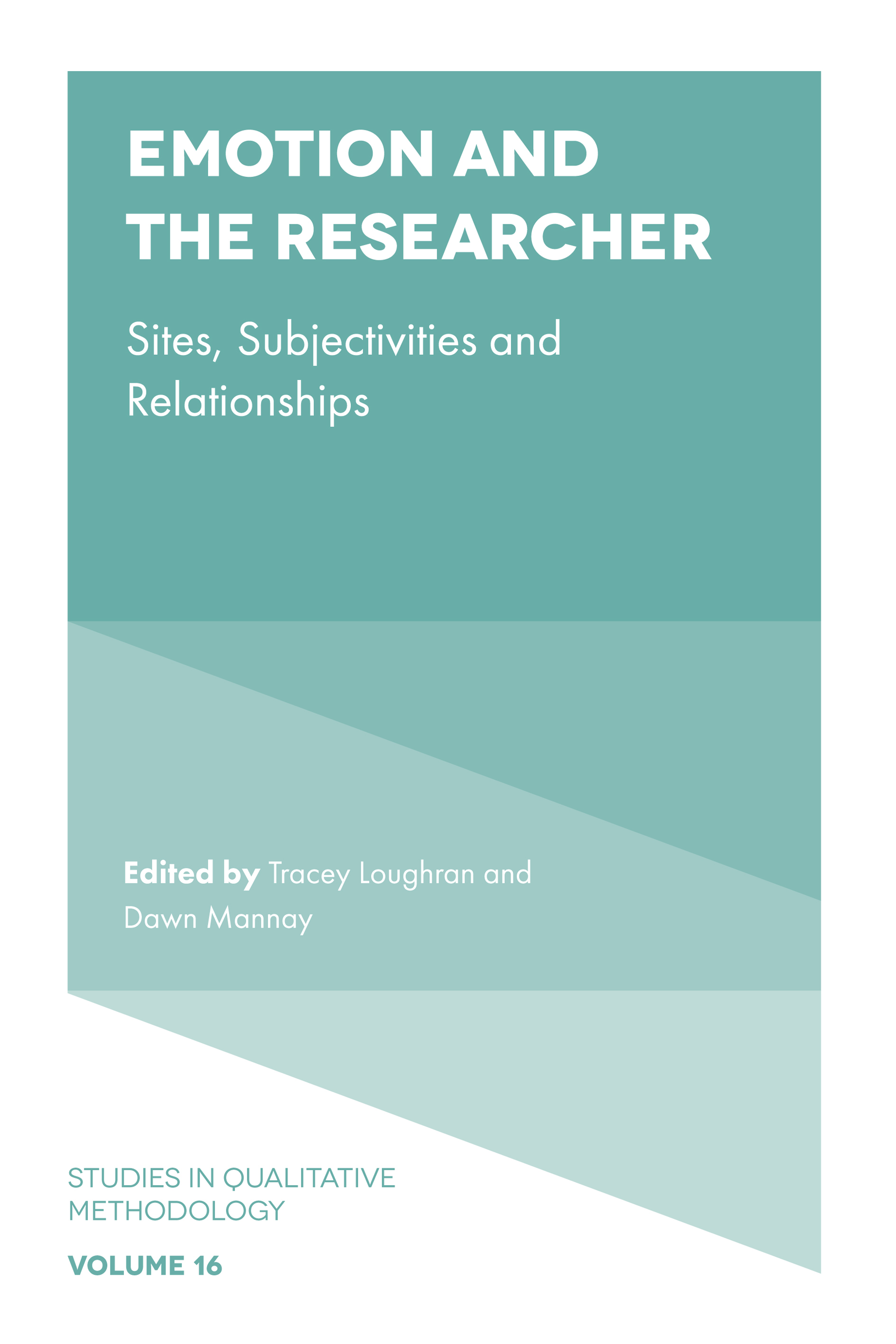 Book cover for Emotion and the Researcher:  Sites, Subjectivities, and Relationships a book by Tracey  Loughran, Dawn  Mannay