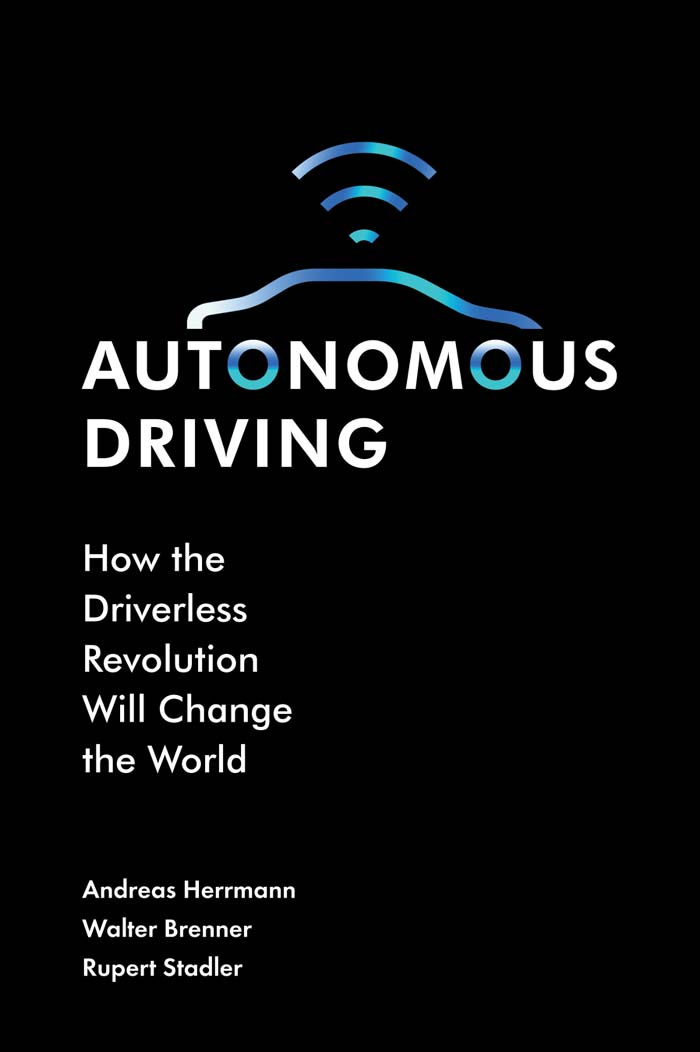 Book cover for Autonomous Driving:  How the Driverless Revolution will Change the World a book by Andreas  Herrmann, Walter  Brenner, Rupert  Stadler