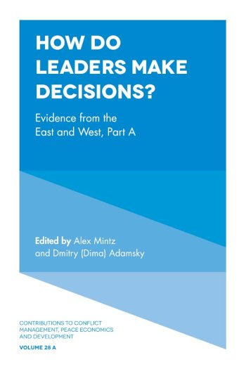 Book cover for How Do Leaders Make Decisions?:  Evidence from the East and West, Part A a book by Alex  Mintz, Dmitry Dima Adamsky