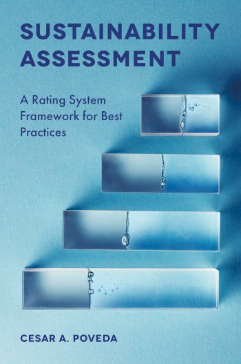 Book cover for Sustainability Assessment:  A Rating System Framework for Best Practices a book by Cesar A. Poveda