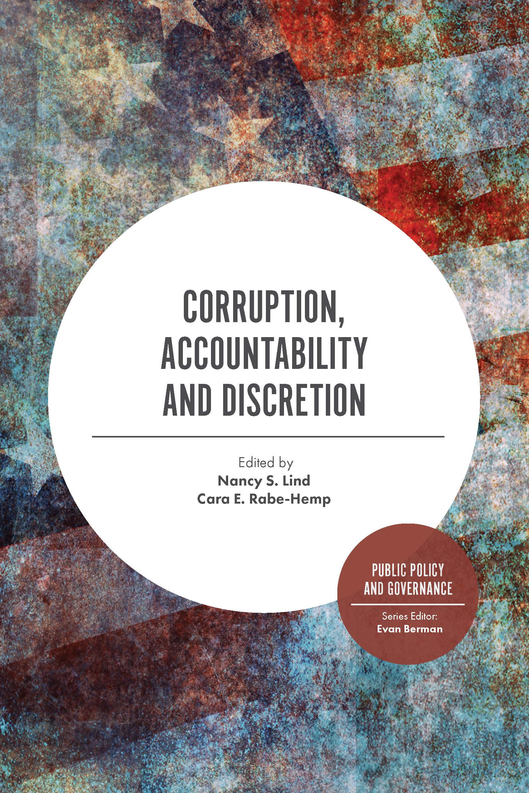 Book cover for Corruption, Accountability and Discretion a book by Professor Nancy S. Lind, Cara E. Rabe-Hemp