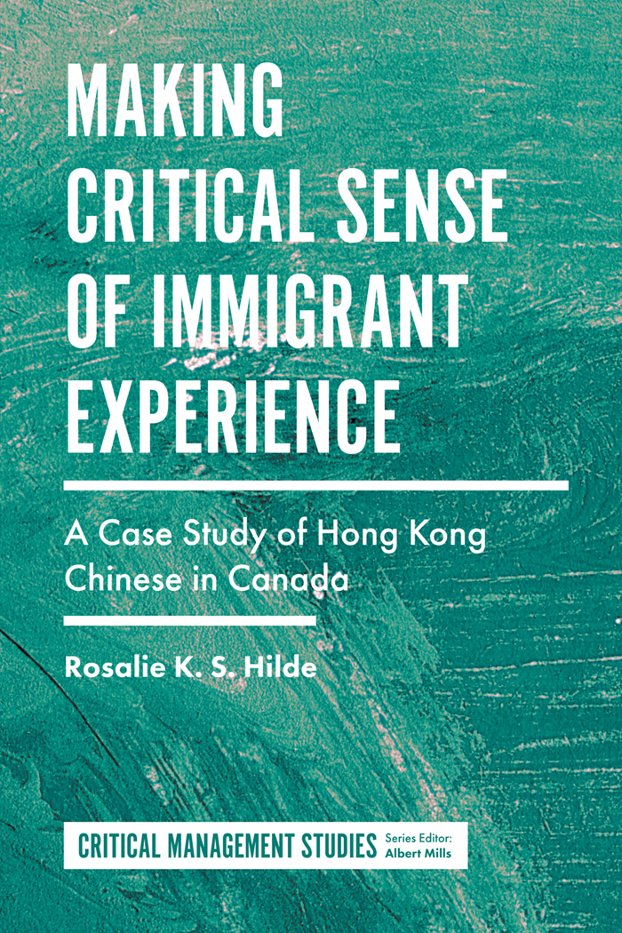 Book cover for Making Critical Sense of Immigrant Experience:  A Case Study of Hong Kong Chinese in Canada a book by Rosalie K.S. Hilde