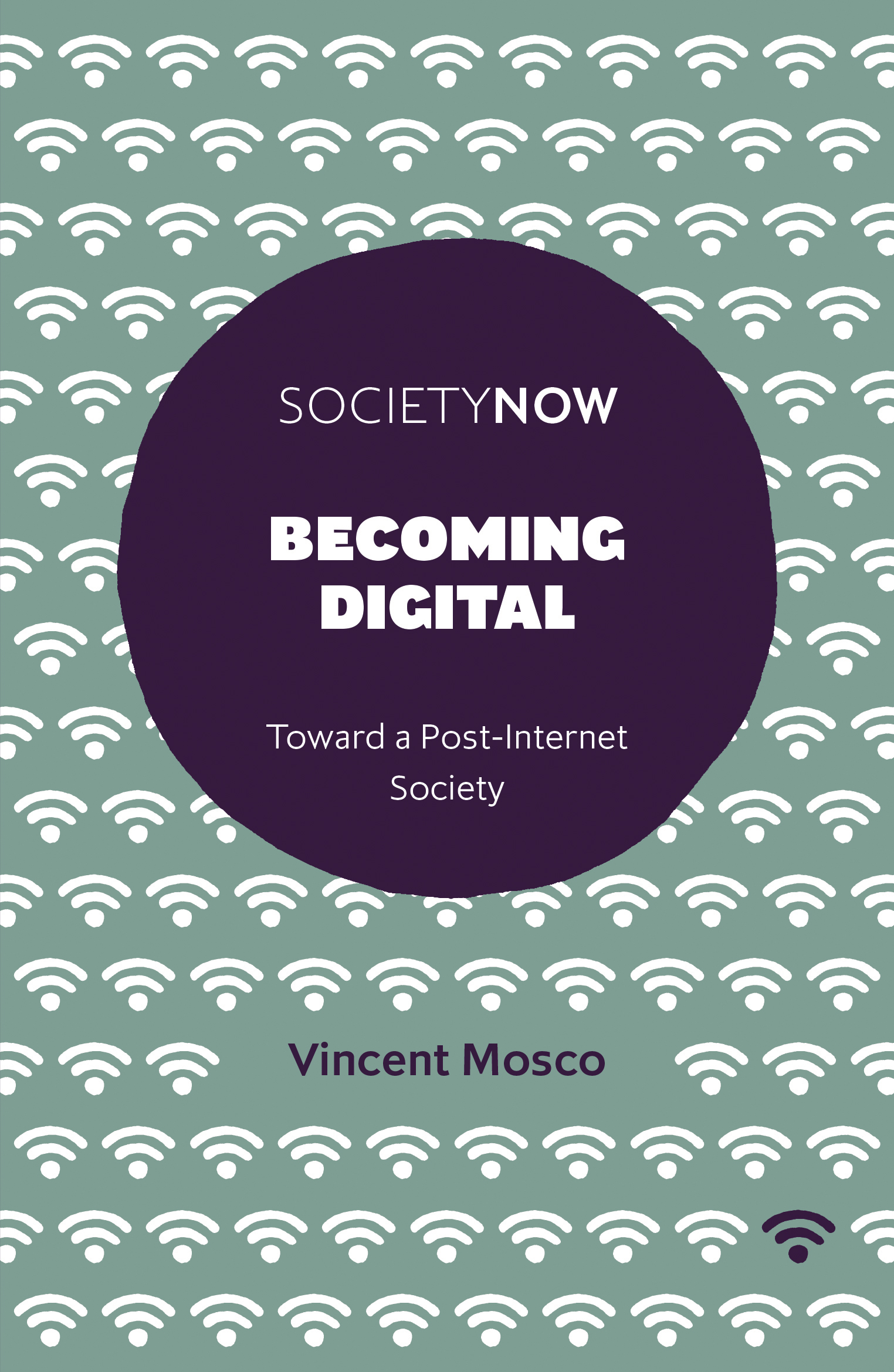 Book cover for Becoming Digital:  Toward a Post-Internet Society a book by Professor Vincent  Mosco