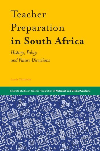 Book cover for Teacher Preparation in South Africa:  History, Policy and Future Directions a book by Professor Linda  Chisholm