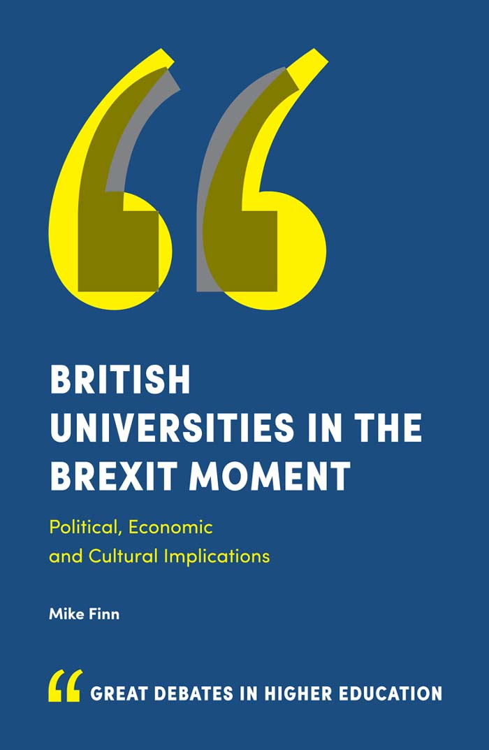 Book cover for British Universities in the Brexit Moment:  Political, Economic and Cultural Implications a book by Mike  Finn