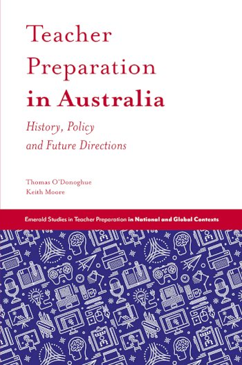 Book cover for Teacher Preparation in Australia:  History, Policy and Future Directions a book by Thomas  O'Donoghue, Keith  Moore