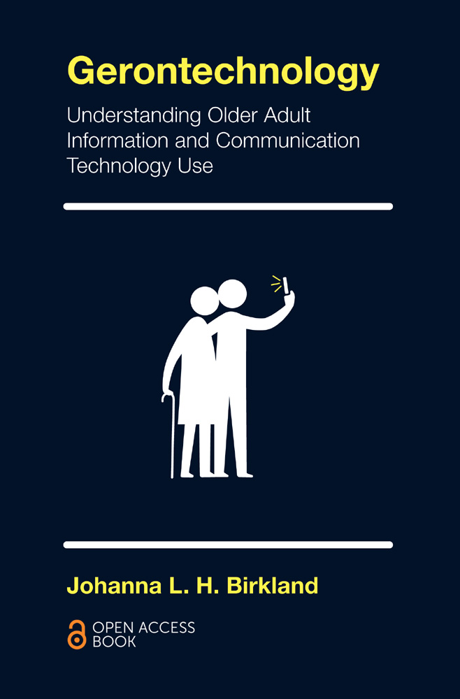 Book cover for Gerontechnology:  Understanding Older Adult Information and Communication Technology Use a book by Johanna L.H. Birkland