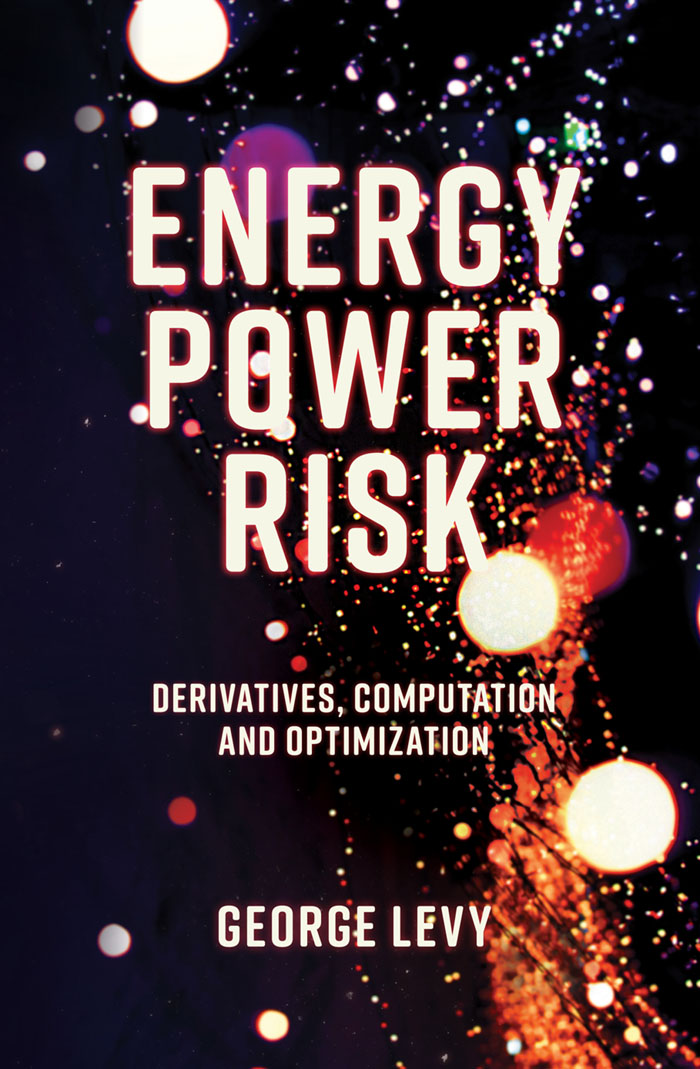 Book cover for Energy Power Risk:  Derivatives, Computation and Optimization a book by George  Levy