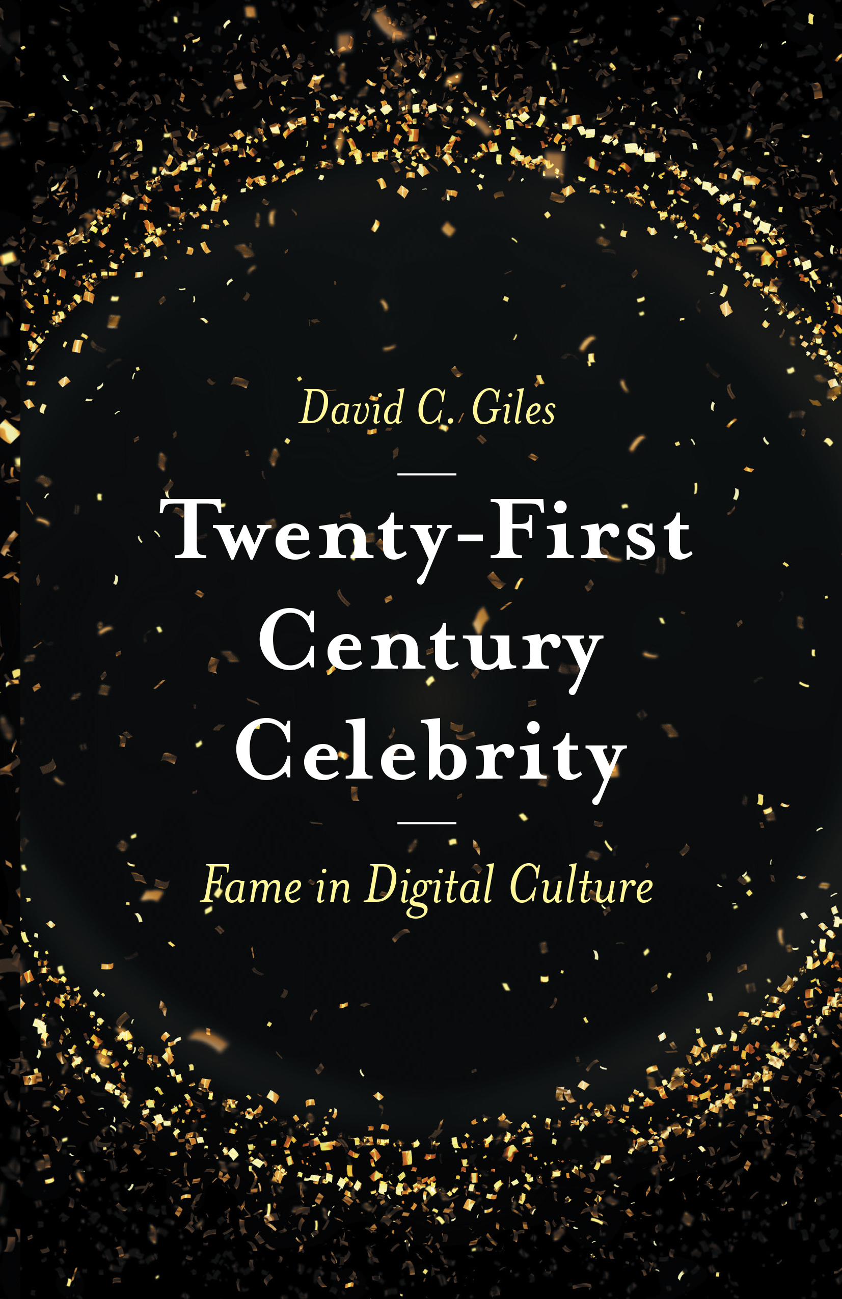 Book cover for Twenty-First Century Celebrity:  Fame in Digital Culture a book by David C. Giles