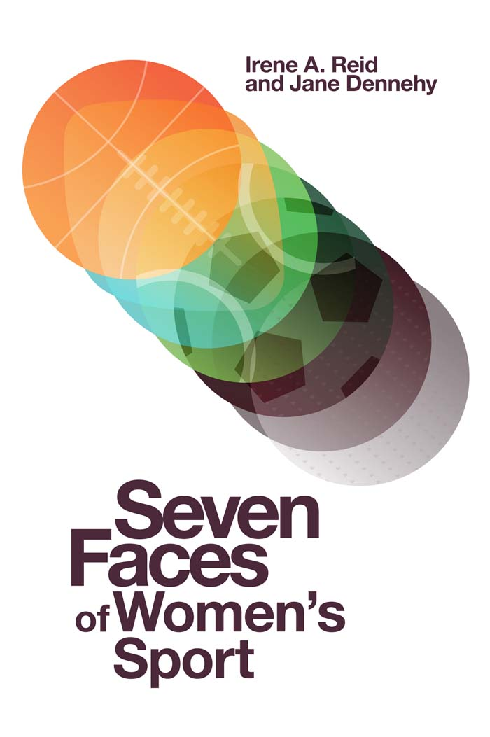 Book cover for Seven Faces of Women's Sport a book by Irene A. Reid, Jane  Dennehy