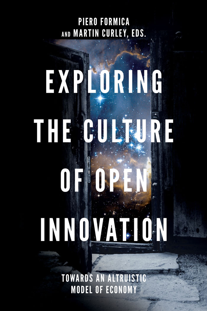 Book cover for Exploring The Culture Of Open Innovation: Towards An Altruistic Model Of Economy, a book by Piero  Formica, Martin  Curley