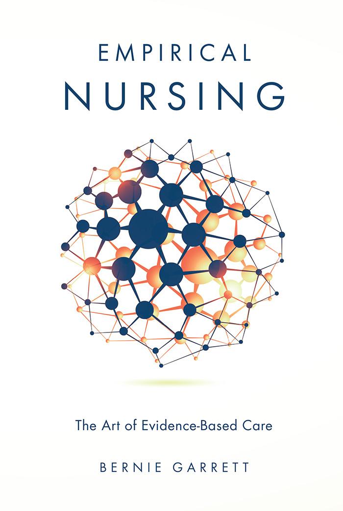 Book cover for Empirical Nursing:  The Art of Evidence-Based Care a book by Bernie  Garrett