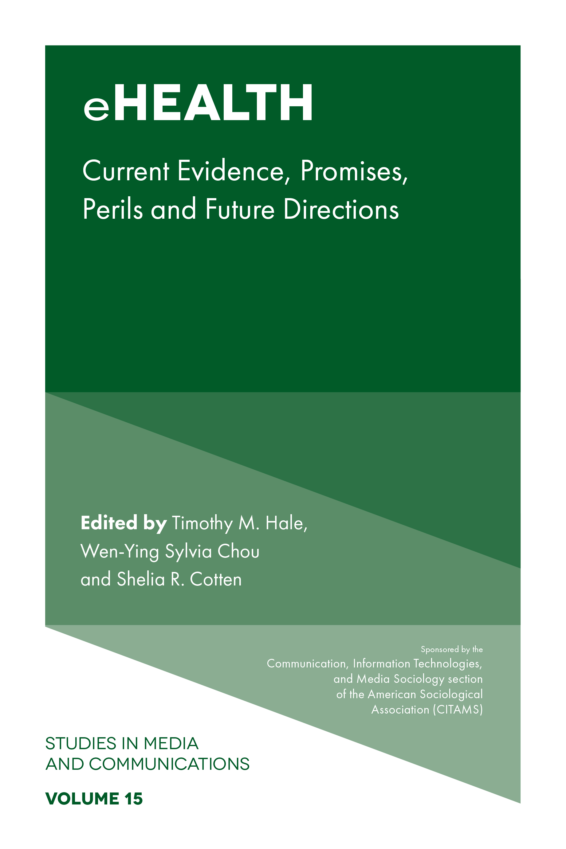 Book cover for eHealth:  Current Evidence, Promises, Perils, and Future Directions a book by Timothy M. Hale, Wen-Ying Sylvia Chou, Shelia R. Cotten
