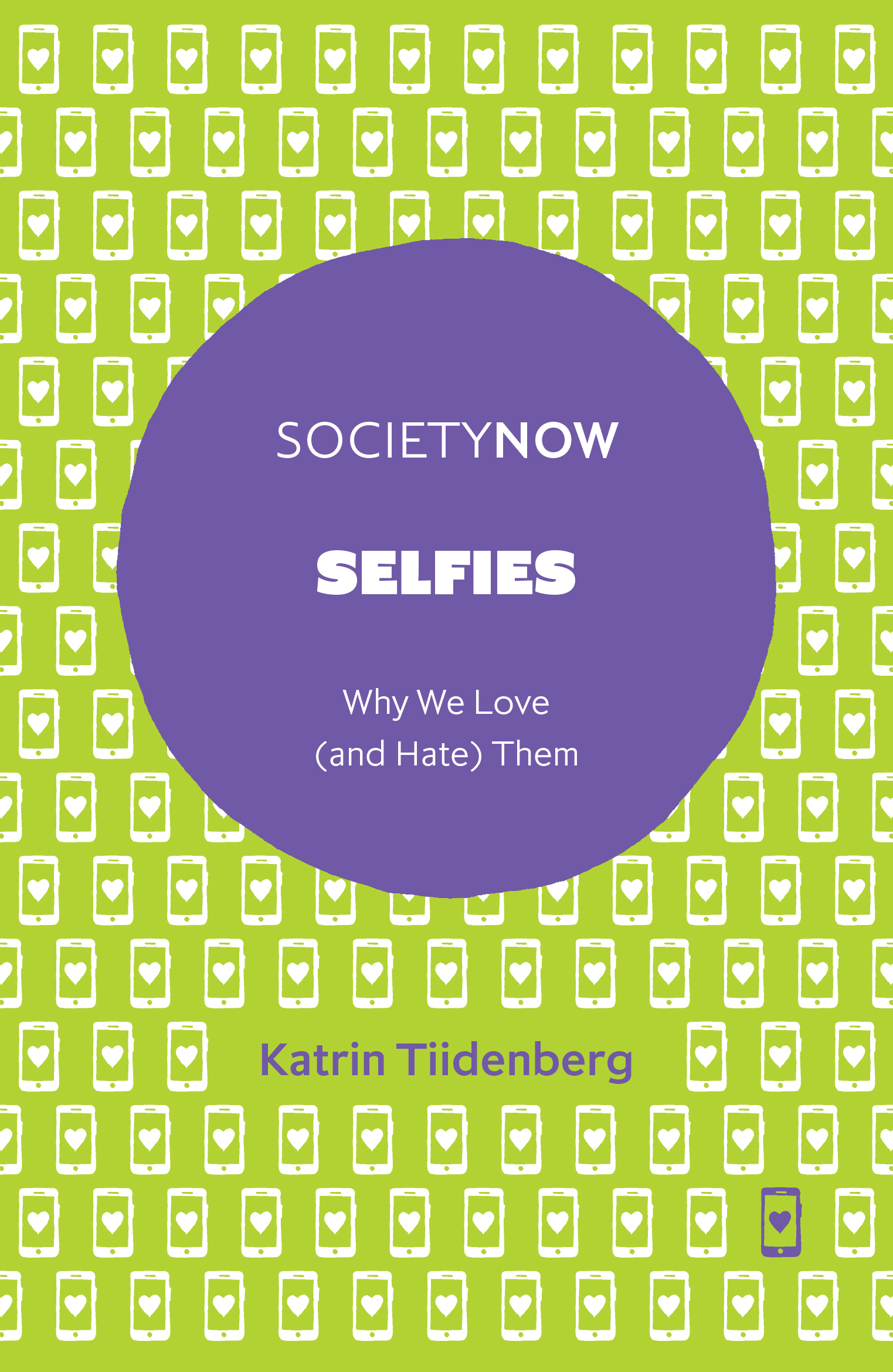 Book cover for Selfies:  Why We Love (and Hate) Them a book by Katrin  Tiidenberg