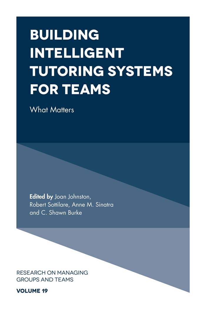 Book cover for Building Intelligent Tutoring Systems for Teams:  What Matters a book by Joan  Johnston, Robert  Sottilare, Anne M. Sinatra, C. Shawn  Burke