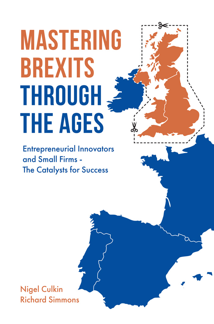 Book cover for Mastering Brexits Through The Ages:  Entrepreneurial Innovators and Small Firms - The Catalysts for Success a book by Nigel  Culkin, Richard  Simmons