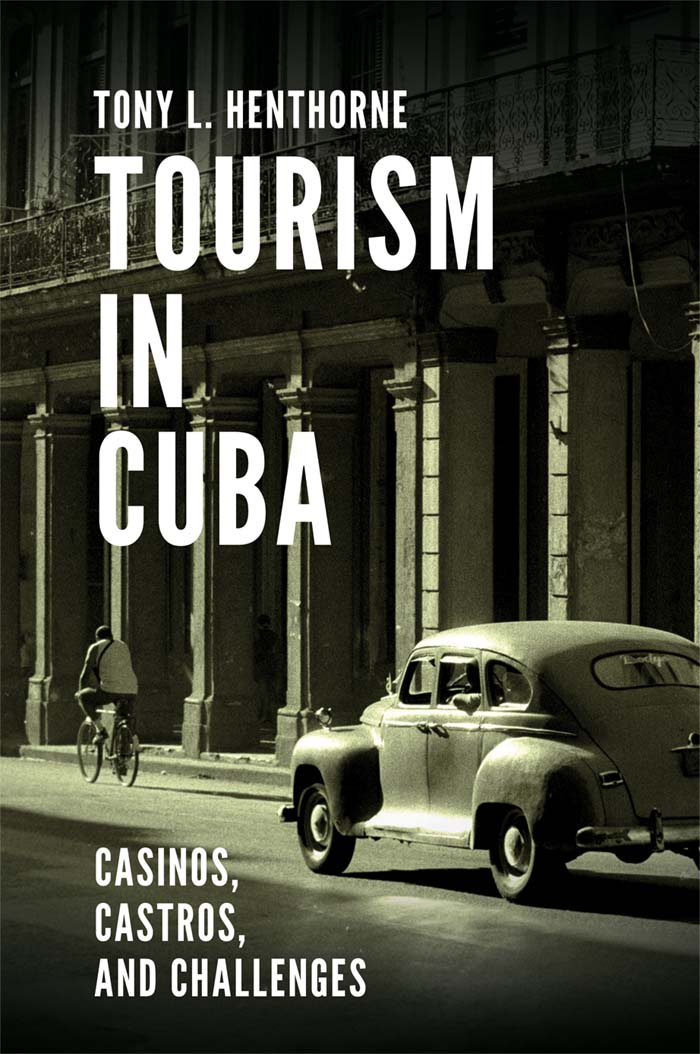 Book cover for Tourism in Cuba:  Casinos, Castros, and Challenges a book by Tony L. Henthorne