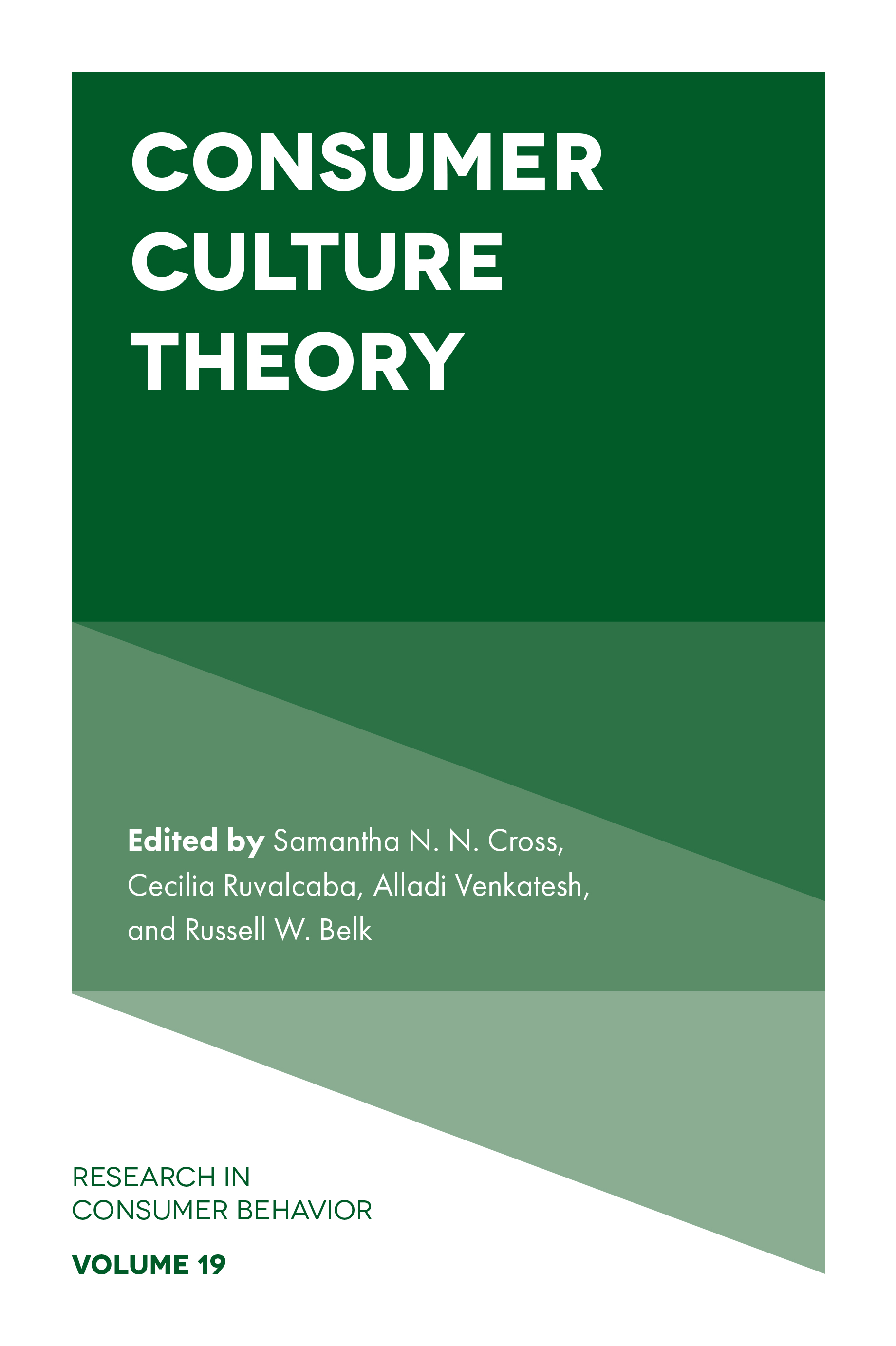 Book cover for Consumer Culture Theory a book by Samantha N. N. Cross, Cecilia  Ruvalcaba, Alladi  Venkatesh, Russell W. Belk
