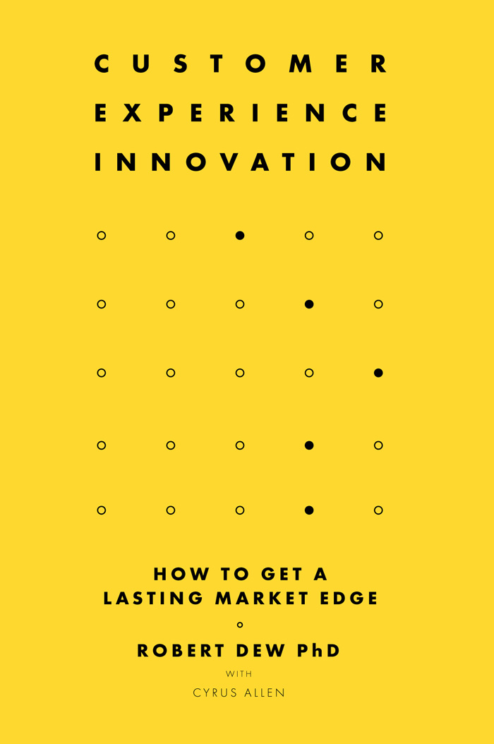 Book cover for Customer Experience Innovation:  How to Get a Lasting Market Edge, a book by Robert  Dew, Cyrus  Allen