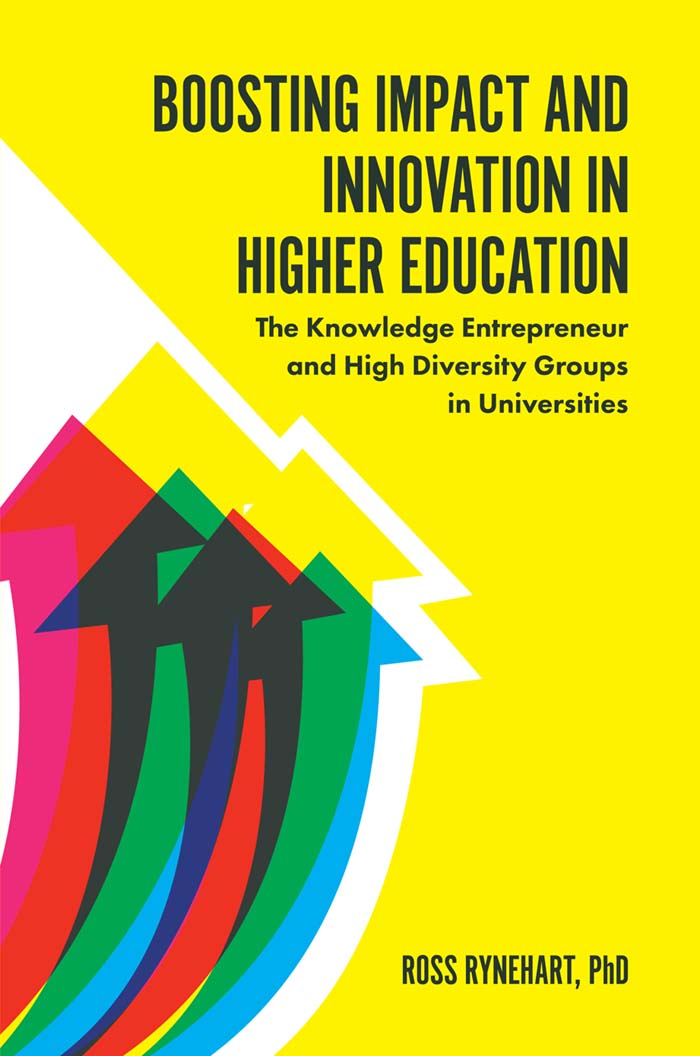 Book cover for Boosting Impact and Innovation in Higher Education:  The Knowledge Entrepreneur and High Diversity Groups in Universities a book by Ross  Rynehart
