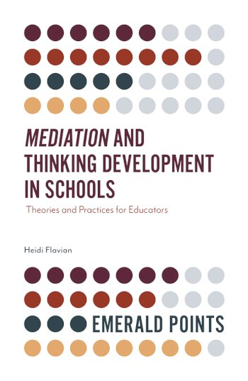 Book cover for Mediation and Thinking Development in Schools:  Theories and Practices for Educators a book by Heidi  Flavian
