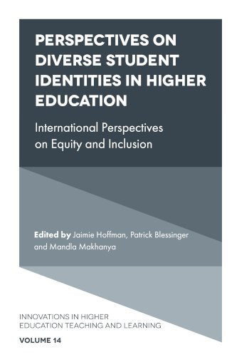Book cover for Perspectives on Diverse Student Identities in Higher Education:  International Perspectives on Equity and Inclusion a book by Jaimie  Hoffman, Patrick  Blessinger, Mandla  Makhanya