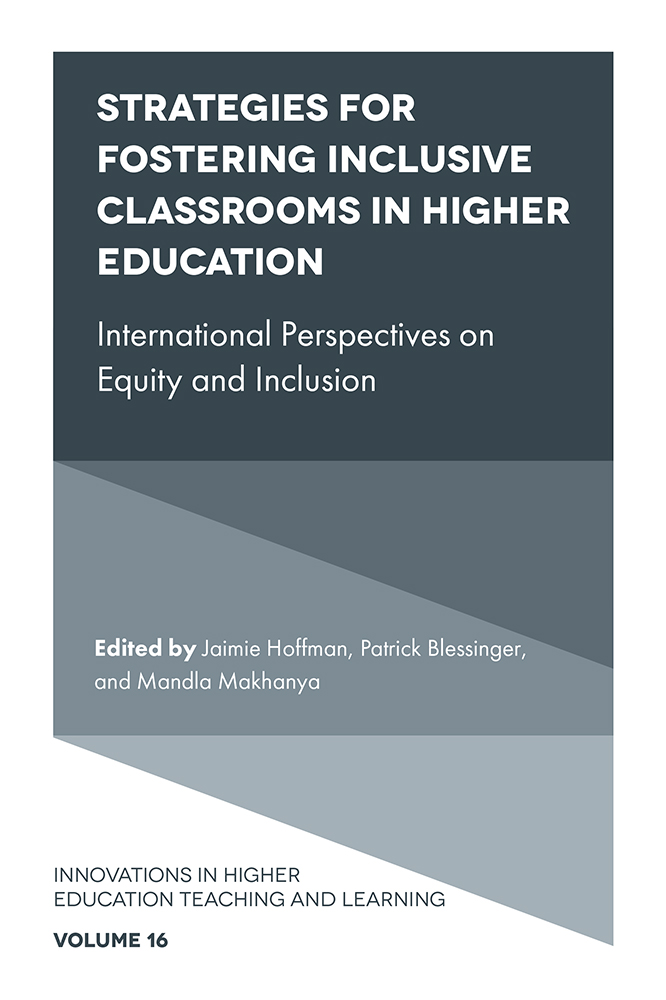 Book cover for Strategies for Fostering Inclusive Classrooms in Higher Education:  International Perspectives on Equity and Inclusion a book by Jaimie  Hoffman, Patrick  Blessinger, Mandla  Makhanya