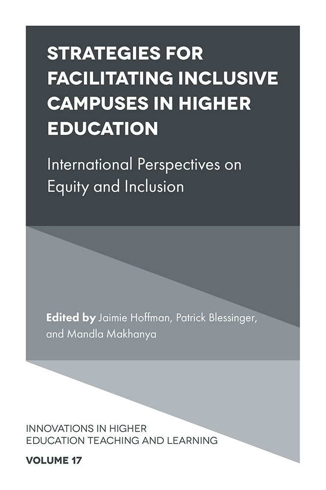 Book cover for Strategies for Facilitating Inclusive Campuses in Higher Education:  International Perspectives on Equity and Inclusion a book by Jaimie  Hoffman, Patrick  Blessinger, Mandla  Makhanya